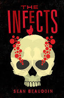 The Infects, by Sean Beaudoin